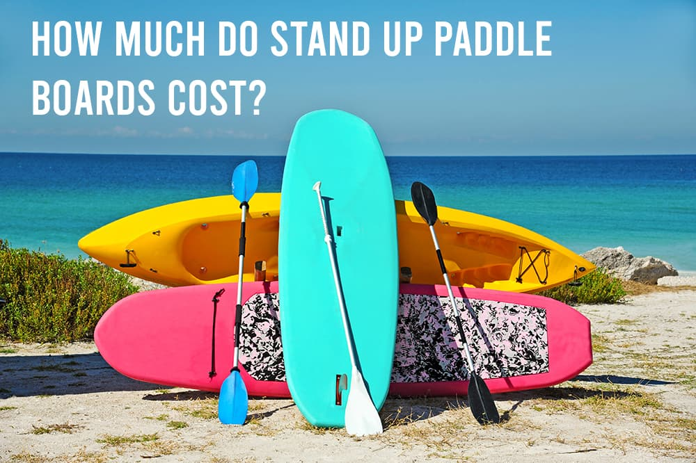 How much do stand up paddle boards cost